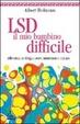 Cover of LSD, il mio bambino difficile