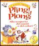 Cover of Pling! Plong! Alla scoperta dei suoni e dei colori