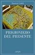 Cover of Prigioniero del presente