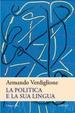 Cover of La politica e la sua lingua