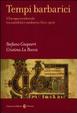 Cover of Tempi barbarici. L'Europa occidentale tra antichità e Medioevo (300-900)