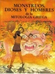 Cover of Monstruos, Dioses y Hombres de La Mitologia Griega