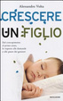 Cover of Crescere un figlio. Dal concepimento al primo anno, le risposte alle domande e alle paure dei genitori
