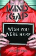 Cover of Mind The Gap: Wish You Were Here Volume 2