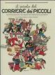Cover of Il secolo del Corriere dei Piccoli. Un'antologia del più amato settimanale illustrato