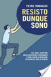 Cover of Resisto dunque sono