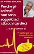 Cover of Perché gli animali non sono soggetti ad attacchi cardiaci...e gli esseri umani si!