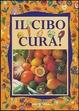 Cover of Il cibo cura!