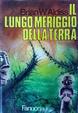 Cover of Il lungo meriggio della Terra