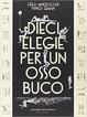 Cover of Dieci elegie per un osso buco