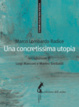 Cover of Una concretissima utopia