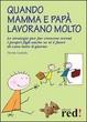 Cover of Quando mamma e papà lavorano molto
