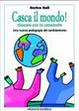 Cover of Casca il mondo! Giocare con la catastrofe