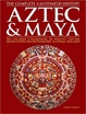 Cover of The Complete Illustrated History of the Aztec & Maya