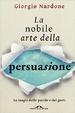 Cover of La nobile arte della persuasione