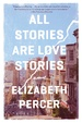 Cover of All Stories Are Love Stories