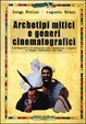 Cover of Archetipi mitici e generi cinematografici