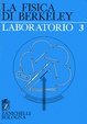 Cover of La fisica di Berkeley - Laboratorio - Vol. 3.