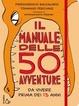 Cover of Il manuale delle 50 avventure