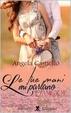 Cover of Le tue mani mi parlano d'amore
