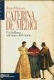 Cover of Caterina de' Medici. Un'italiana sul trono di Francia