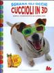 Cover of Cuccioli in 3D. Animali stereoscopici da coccolare! Con gadget