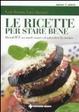 Cover of Le ricette per stare bene. DietaGIFT: un modo nuovo di intendere la c ucina