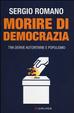 Cover of Morire di democrazia. Tra derive autoritarie e populismo