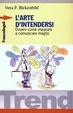 Cover of L' arte d'intendersi ovvero come imparare a comunicare meglio