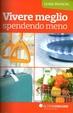 Cover of Vivere meglio spendendo meno
