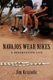 Cover of Navajos Wear Nikes