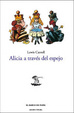 Cover of Alicia a traves del espejo/ Alice Through the Looking Glass (El Barco De Papel/ the Paper Boat) (Spanish Edition)