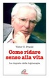Cover of Come ridare senso alla vita