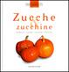 Cover of Zucche & zucchine