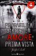 Cover of La probabilità statistica dell'amore a prima vista