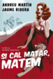 Cover of Si cal matar, matem