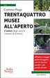 Cover of Trentaquattro musei all'aperto