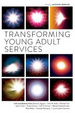 Cover of Transforming Young Adult Services