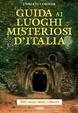 Cover of Guida ai luoghi misteriosi d'Italia
