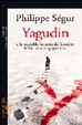 Cover of YAGUDIN O LA INCREIBLE HISTORIA DEL HOMBRE DE LAS MANOS AGUJERADA S