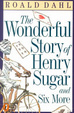 Cover of The Wonderful Story of Henry Sugar and Six More
