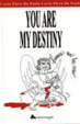 Cover of You are my destiny
