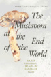 Cover of The Mushroom at the End of the World
