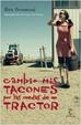 Cover of Cambio mis tacones por las ruedas de un tractor