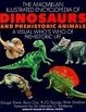 Cover of The Macmillan Illustrated Encyclopedia of Dinosaurs and Prehistoric Animals