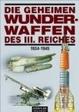 Cover of Die geheimen Wunderwaffen des III. Reiches