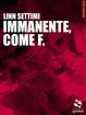 Cover of Immanente, come F.