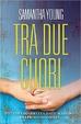 Cover of Tra due cuori