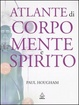 Cover of Atlante di corpo, mente e spirito