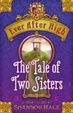 Cover of Ever After High: The Tale of Two Sisters